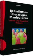 Beeinflussen - Überzeugen - Manipulieren inkl. E-Book