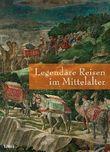 Legendäre Reisen im Mittelalter