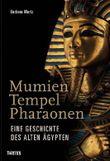 Mumien, Tempel, Pharaonen