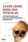 15000 Jahre Mord und Totschlag