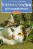 Katzenkrankheiten erkennen und behandeln.