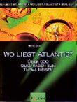 Wo liegt Atlantis?