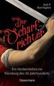 Der Scharfrichter - Ein Henkersleben im Nürnberg des 16. Jahrhunderts