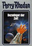Perry Rhodan / Bezwinger der Zeit