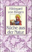 Hildegard von Bingen - Küche aus der Natur
