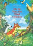 Als die Tiere den Wald verließen. Bd.1