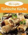Türkische Küche: Die beliebtesten Rezepte