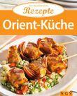 Orient-Küche: Die beliebtesten Rezepte