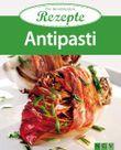 Antipasti: Die beliebtesten Rezepte