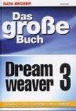 Das große Buch Dreamweaver 3, m. CD-ROM