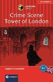 Crime Scene Tower of London: Compact Lernkrimi. Englisch Grammatik - Niveau B1