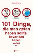 101 Dinge, die man getan haben sollte, bevor das Leben vorbei ist