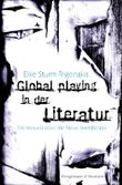 Global playing in der Literatur