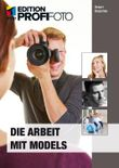 Die Arbeit mit Models - Edition ProfiFoto