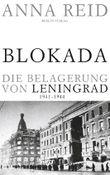 Blokada. Die Belagerung von Leningrad