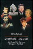 Mysteriöse Todesfälle : von Mozart bis Monroe , die ganze Wahrheit!.