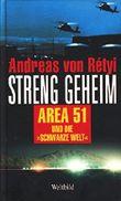 Streng geheim / Area 51 / Die Schwarze Welt