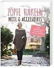 Zöpfe häkeln - Mode & Accessoires, Alle Zopfmuster Schritt für Schritt erklärt
