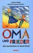 Oma und Frieder. Sammelband - Alle 42 Geschichten in einem Band