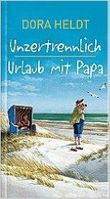 Doppelband: Unzertrennlich + Urlaub mit Papa