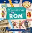 Lonely Planet Kinderreiseführer Komm mit nach Rom (Lonely Planet Kids)
