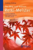 Der Weg zum wahren Reiki-Meister