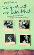 Das Spiel mit der Identität: Biografiearbeit am Beispiel faszinierender Persönlichkeiten