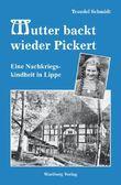Mutter backt wieder Pickert - Eine Nachkriegskindheit in Lippe