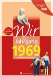 Aufgewachsen in der DDR - Wir vom Jahrgang 1969 - Kindheit und Jugend