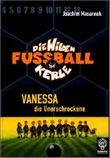 Die wilden Fussballkerle - Buchausgabe / Vanessa, die Unerschrockene
