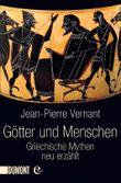 Götter und Menschen: Griechische Mythen neu erzählt