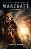 Warcraft: Durotan - Die offizielle Vorgeschichte zum Film