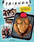 Friends: Die TV-Serie: Das offizielle Kochbuch