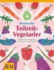 Kochen für Teilzeit-Vegetarier