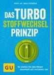 """Das Turbo-Stoffwechsel-Prinzip: So stellen Sie den Körper dauerhaft auf """"schlank"""" um (Körper, Geist & Seele)"""