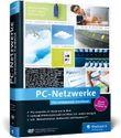 PC-Netzwerke: Das umfassende Handbuch. Ink. Hausautomation, Medienserver mit RaspBerry Pi, OpenWRT, Clouddienste unter Windows, Virtualisierung