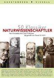 50 Klassiker - Naturwissenschaftler