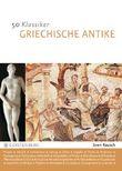 50 Klassiker - Griechische Antike