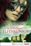 Im Bann des Elfenkönigs: Roman