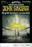 John Sinclair - Folge 1852: Brücke ins Totenreich