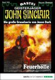 John Sinclair - Folge 1854: Feuerhölle
