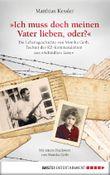 """Ich muss doch meinen Vater lieben, oder?: Die Lebensgeschichte der Monika Göth, der Tochter des KZ-Kommandanten aus """"Schindlers Liste"""""""