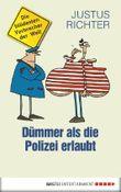 Dümmer als die Polizei erlaubt: Die blödesten Verbrecher der Welt