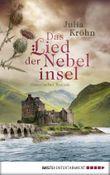 Das Lied der Nebelinsel: Historischer Roman