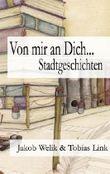 Von mir an Dich...: Stadtgeschichten