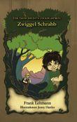 Die Geschichte des kleinen Zwiggel Schrabb