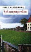 Schattenmorellen: Kriminalroman (Kriminalromane im GMEINER-Verlag)