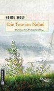 Die Tote im Nebel: Historischer Krimanlroman: Historischer Krimalroman