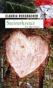 Steirerkreuz: Sandra Mohrs vierter Fall (Krimi im Gmeiner-Verlag)