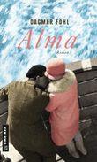 Alma: Roman (Romane im GMEINER-Verlag)